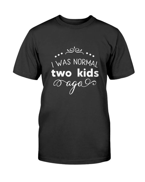 I Was Normal Two Kids Ago Graphic T-Shirt (more colors)