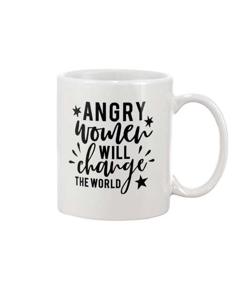 Angry women will change the world White Beverage Mug