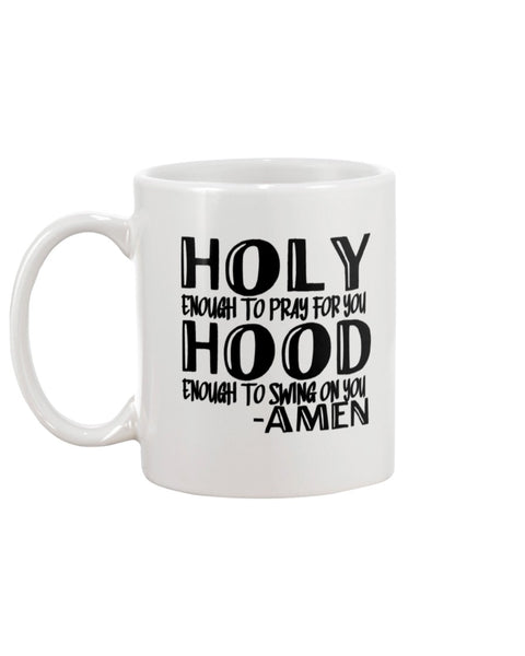 Holy enough to pray for you White Beverage Mug