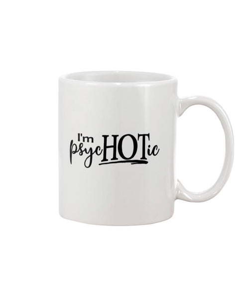 I'm psycHOTic White Beverage Mug
