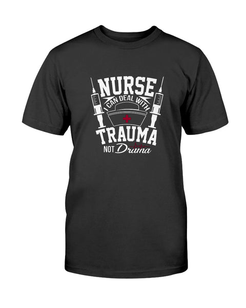 Nurse I can deal with trauma not drama Graphic T-Shirt (more colors)