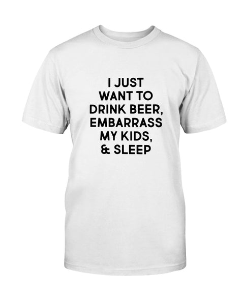 I Just Want To Drink Beer Graphic T-Shirt (more colors)