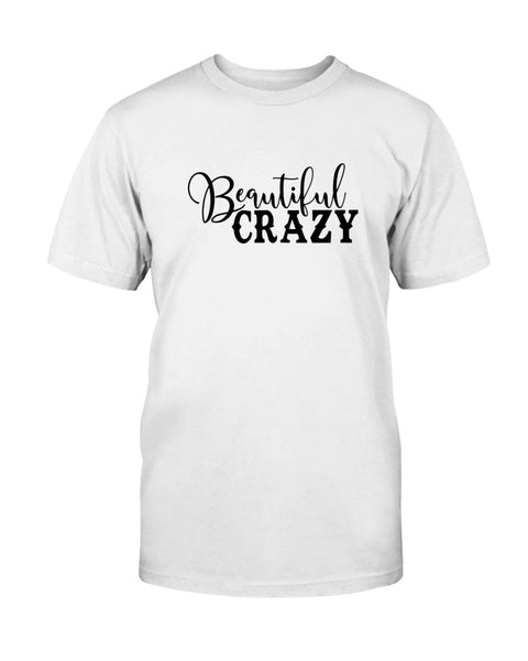 Beautiful Crazy Graphic T-Shirt (more colors)