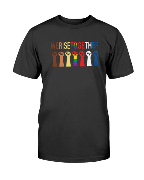 We Rise Together Graphic T-Shirt (more colors)