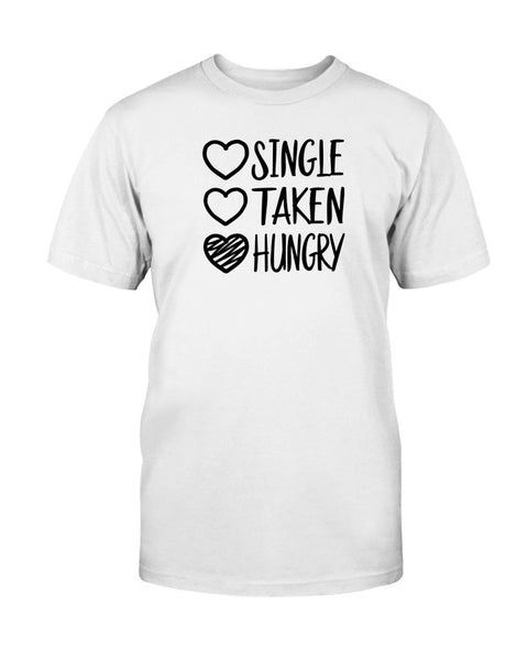 Single Taken Hungry Graphic T-Shirt (more colors)