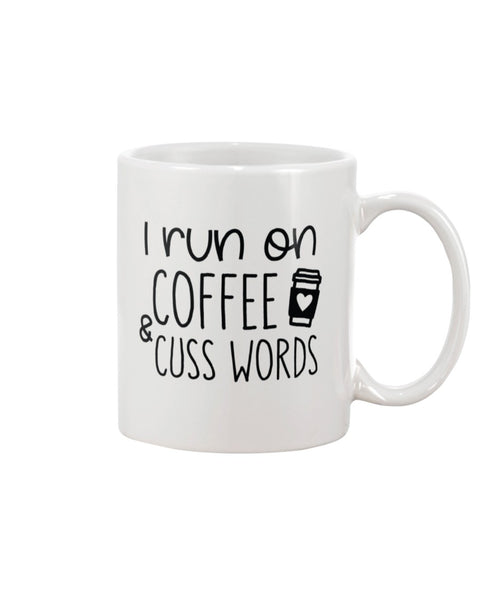 I run on coffee and cuss words White Beverage Mug
