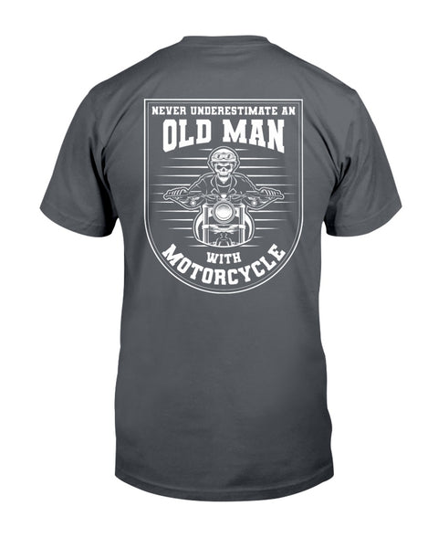 Never underestimate an Old Man with a Motorcycle Graphic T-Shirt (more colors)