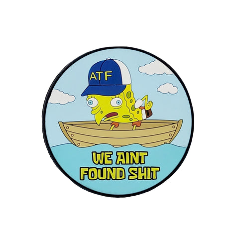 ATF We Ain't Found Shit Patch