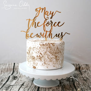 May the Force be with us wedding cake topper