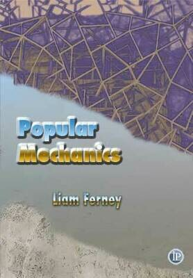 Poetry Book: Popular Mechanics by Liam Ferney