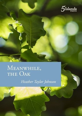Meanwhile, the Oak - Heather Taylor Johnson