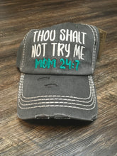 Load image into Gallery viewer, Thou Shalt Not Try Me Mom 24:7 Hat