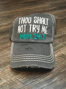 Thou Shalt Not Try Me Mom 24:7 Hat