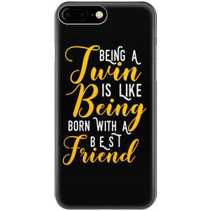 Being A Twin Is Like Being Born With A Best Friend - Phone Case Fits Iphone 6 6s 7 8