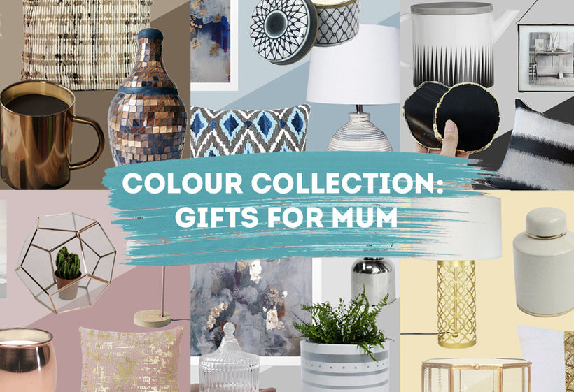 Colour Collection: Gifts For Mum