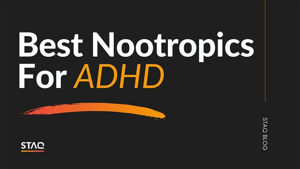 Best Nootropics For ADHD: Our Top List