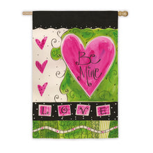 "Load image into Gallery viewer, ""Be Mine"" Printed Seasonal House Flag; Polyester"