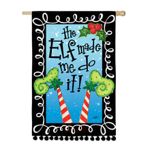 "Load image into Gallery viewer, ""Elf Made Me Do It"" Printed Suede Seasonal House Flag; Polyester"
