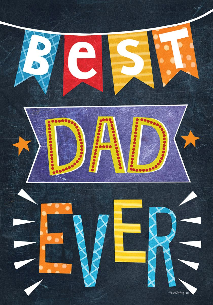 "Load image into Gallery viewer, ""Best Dad Ever"" Printed Seasonal Garden Flag; Polyester"