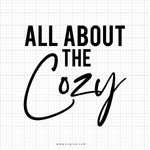 All About The Cozy Svg Saying - svgize