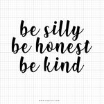 Be Silly Be Honest Be Kind SVG Saying