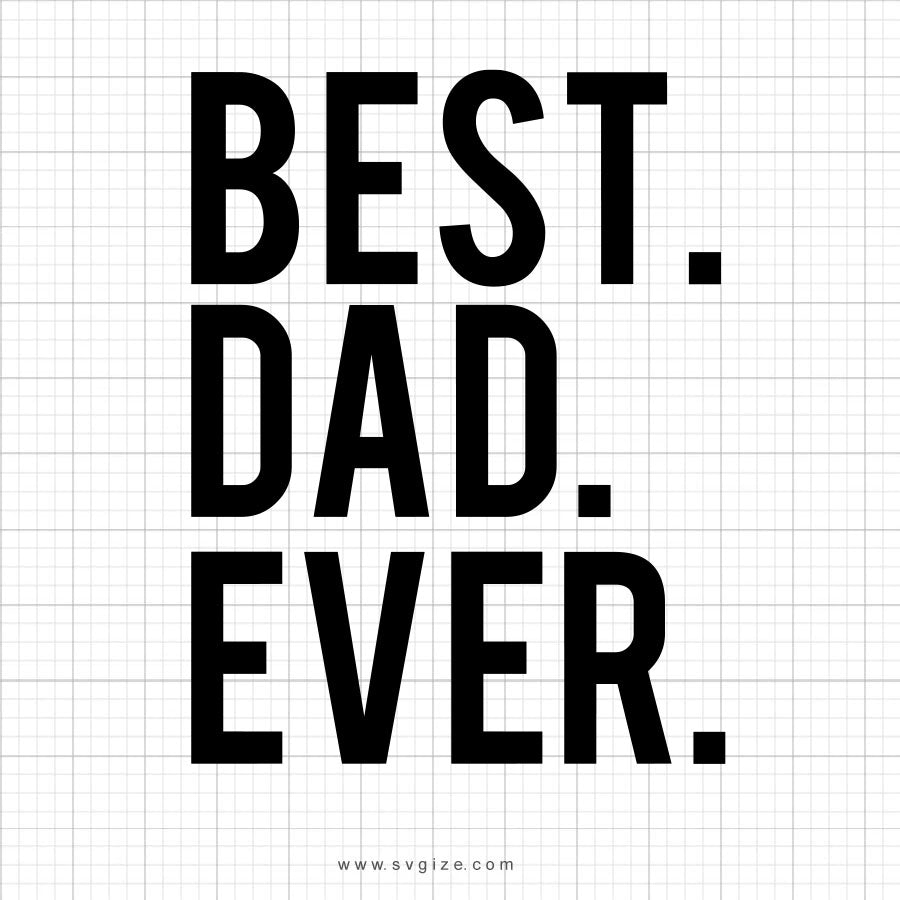 Best Dad Ever SVG Saying - svgize