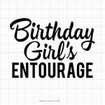 Birthday Girl's Entourage Svg Saying - svgize