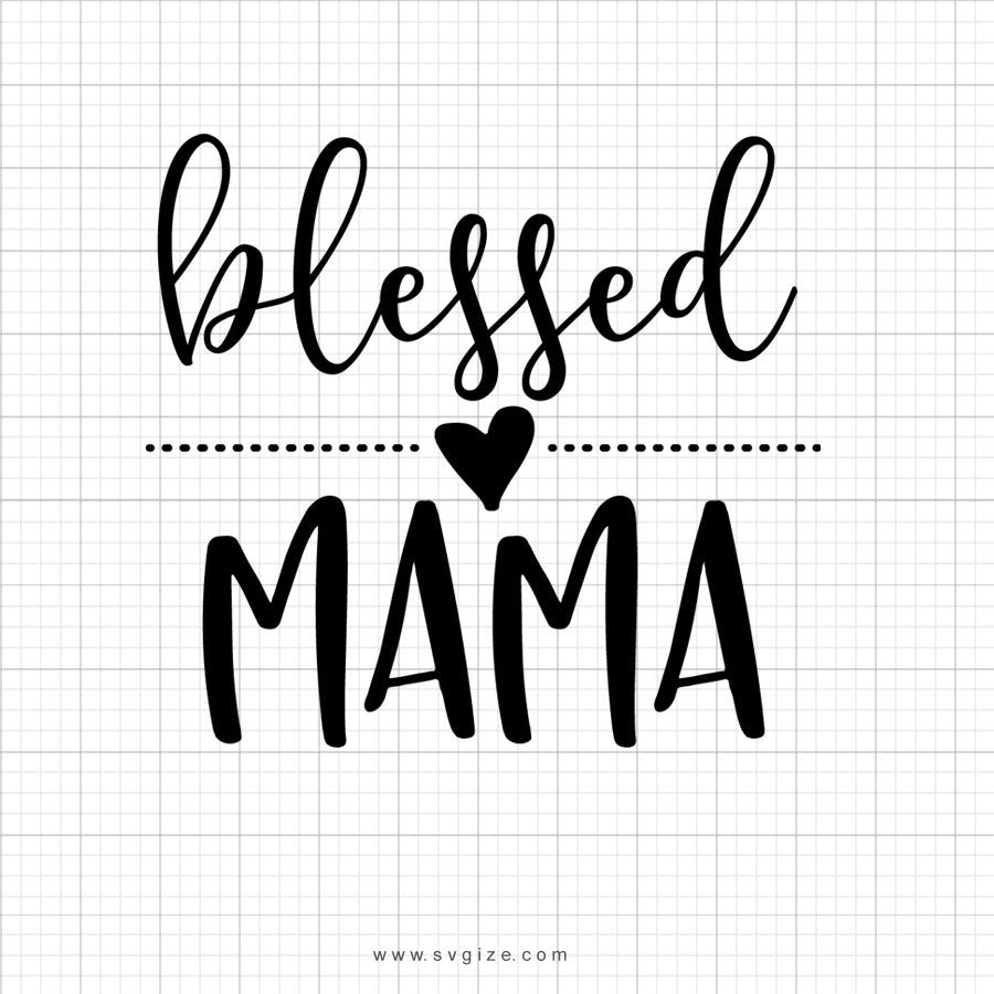 Blessed Mama Svg Saying - svgize