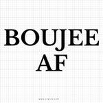 Boujee AF SVG Saying