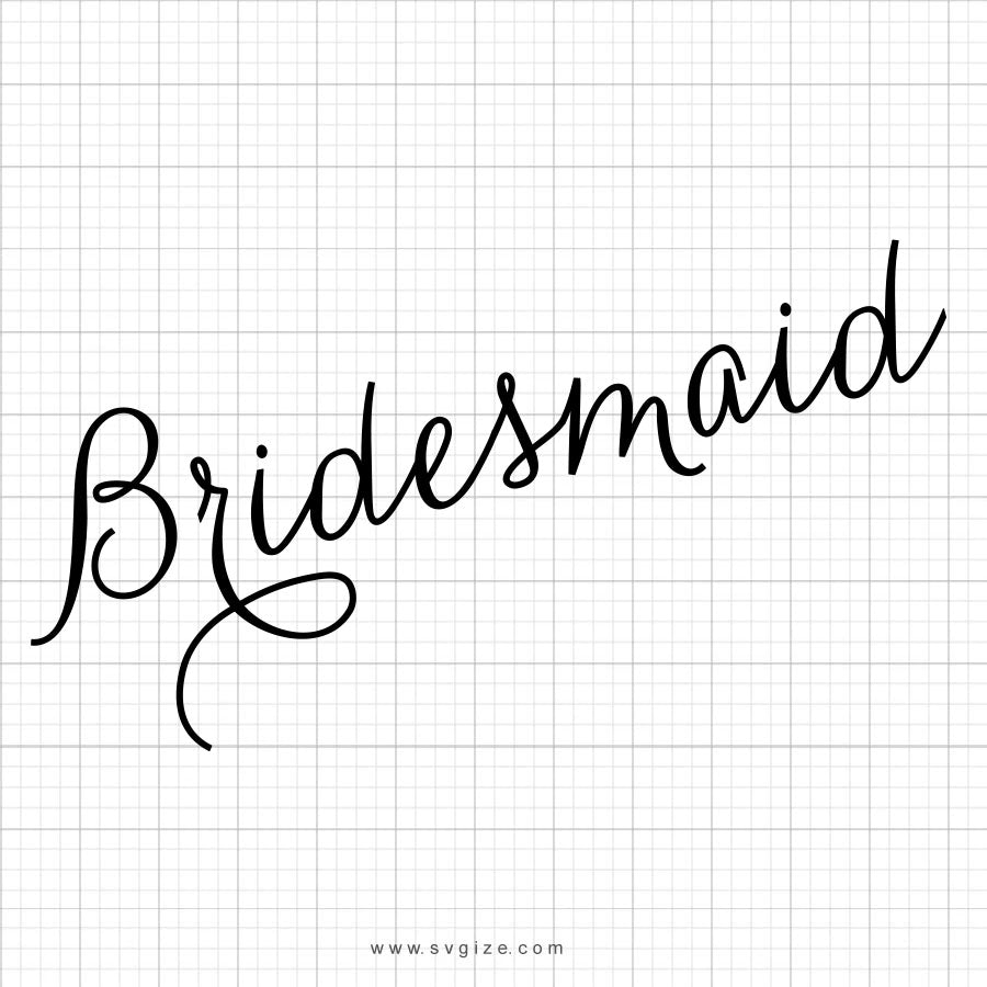 Bridesmaid SVG Saying - svgize