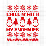 Chillin With My Snowmies Svg Saying