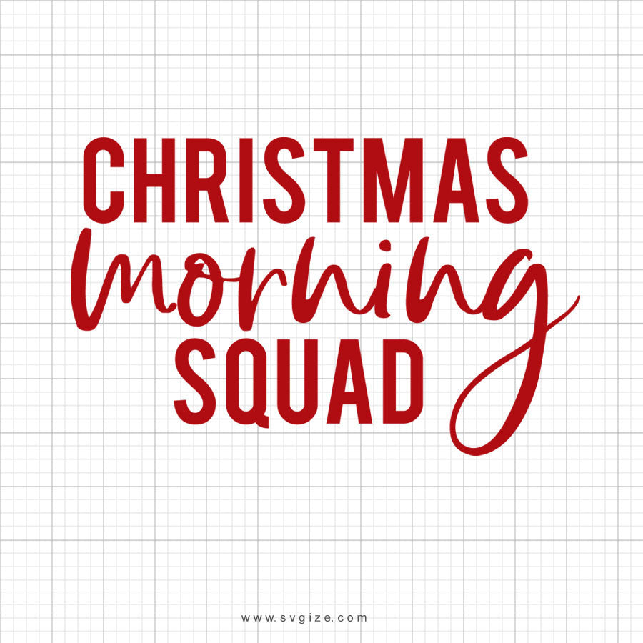 Christmas Morning Squad Svg Saying