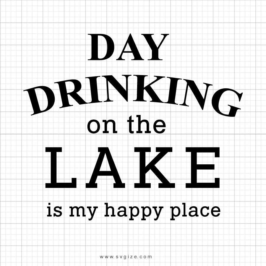 Day Drinking On The Lake SVG Saying