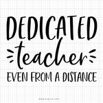 Dedicated Teacher SVG Saying