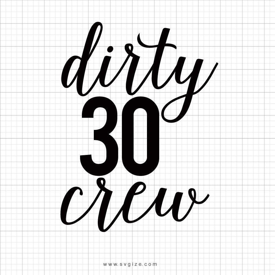 Dirty 30 Crew Svg Saying - svgize