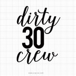 Dirty Thirty Crew Birthday Svg Saying - svgize