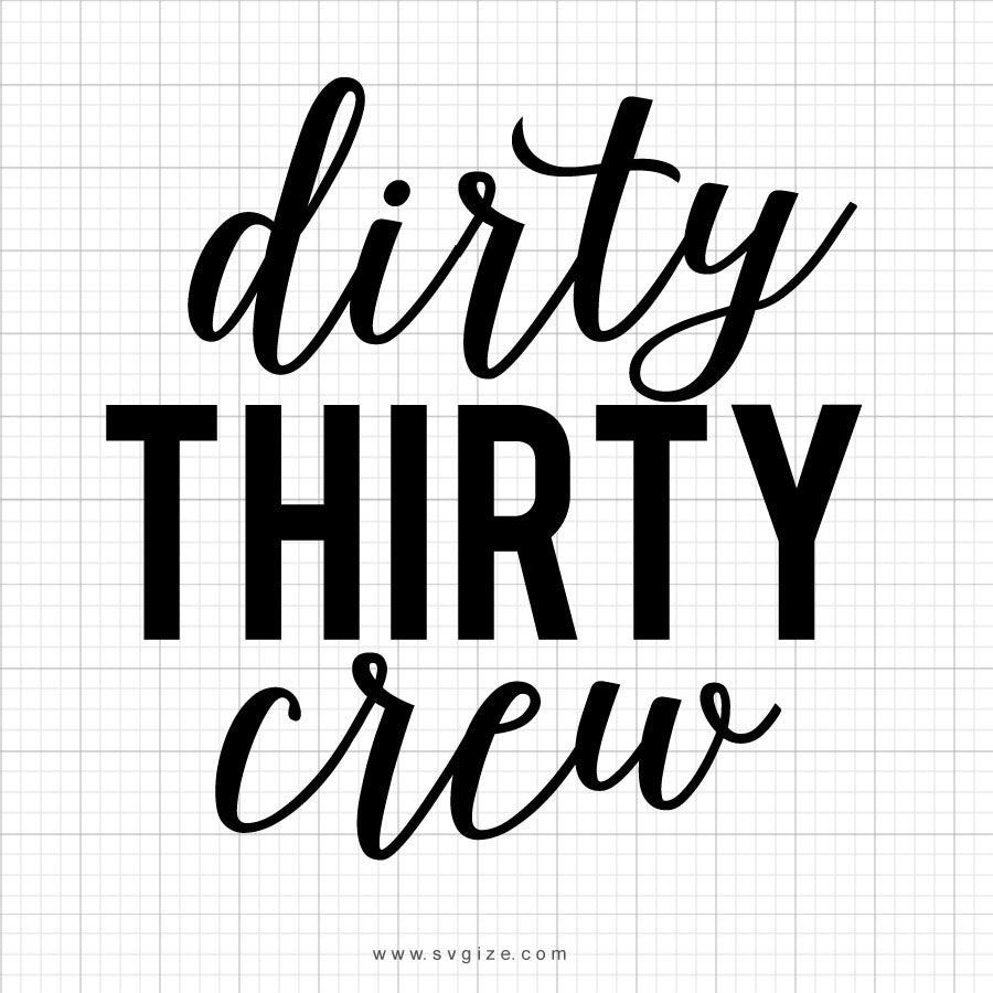 Dirty Thirty Crew Svg Saying - SVGize