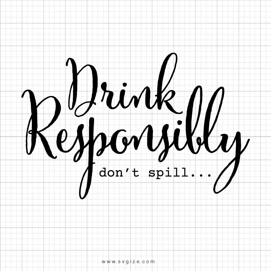 Drink Responsibly SVG Saying - svgize