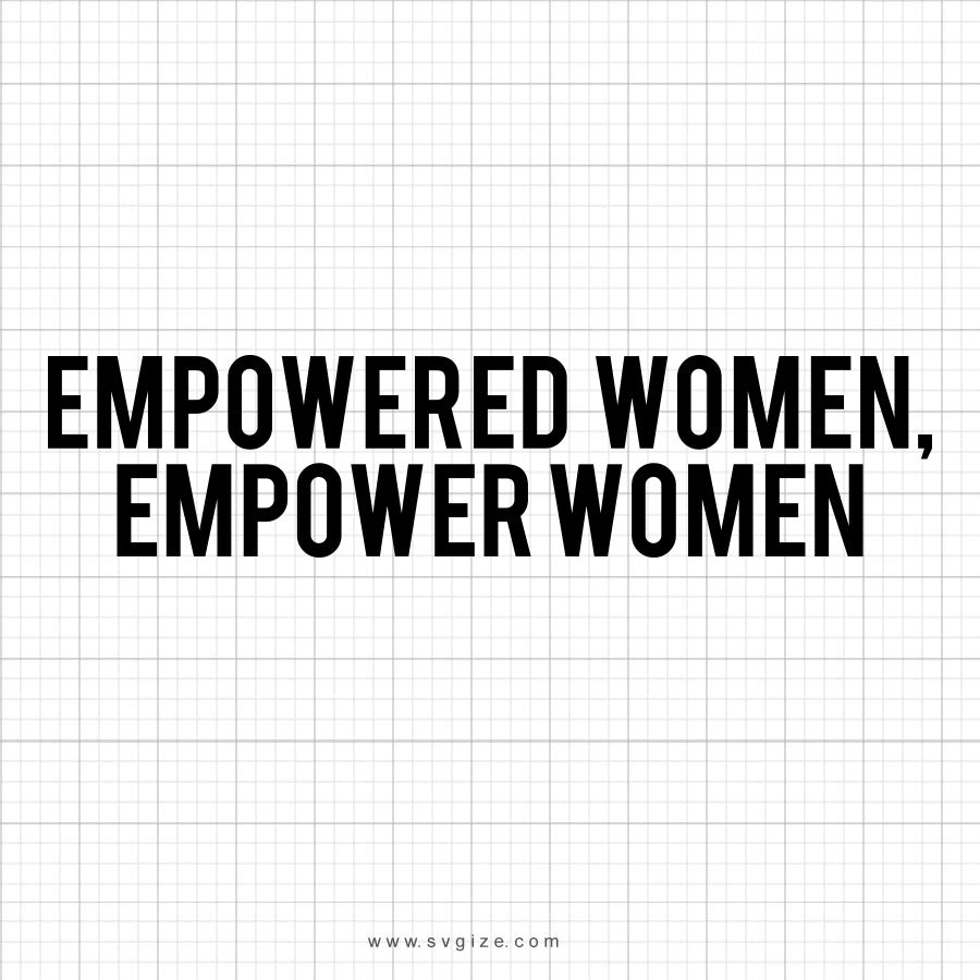 Empowered Women Svg Saying