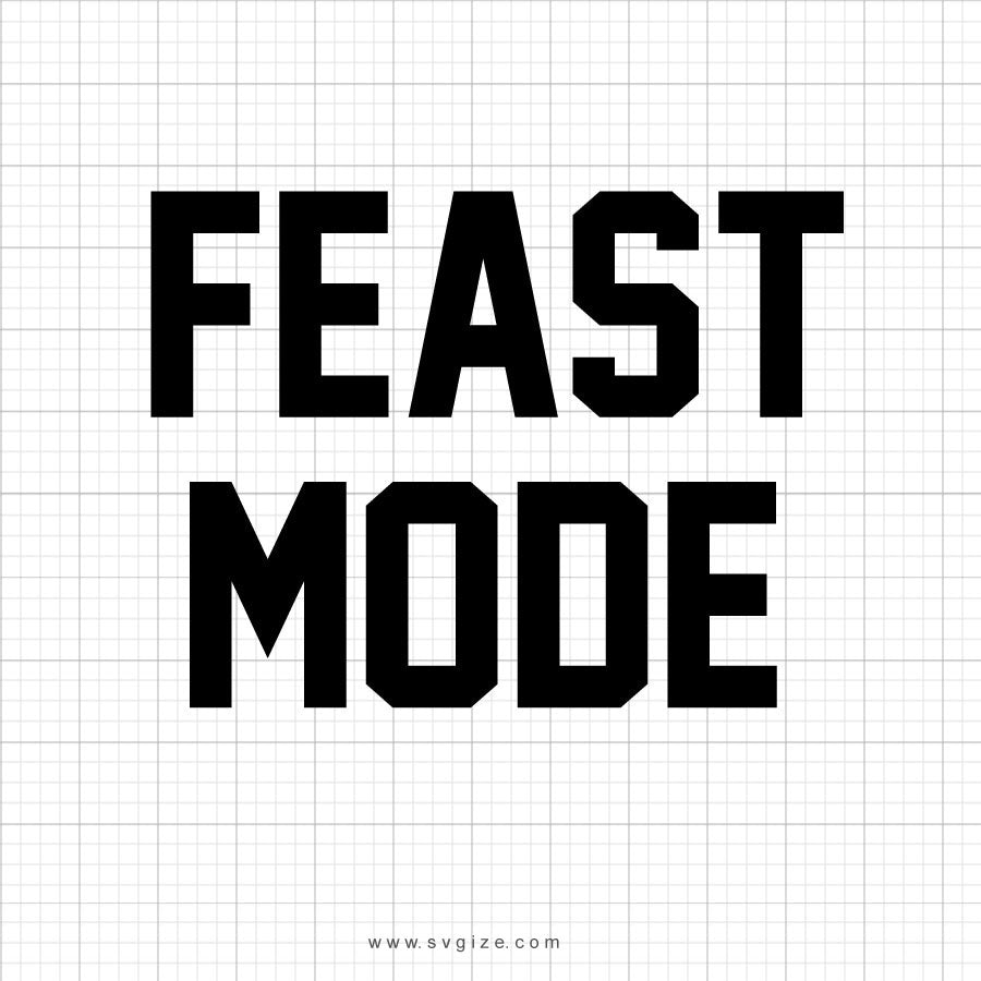 Feast Mode Thanksgiving Svg Saying - svgize