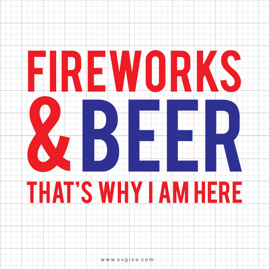 Fireworks And Beer SVG Saying