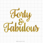 Forty & Fabulous Birthday SVG Clipart - svgize