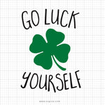 Go Luck Yourself St Patricks Day SVG Design - SVGize
