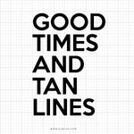 Good Times And Tan Lines SVG Saying - svgize