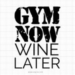 Gym Now Wine Later SVG Saying