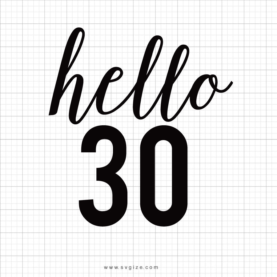 Hello 30 Svg Saying - svgize