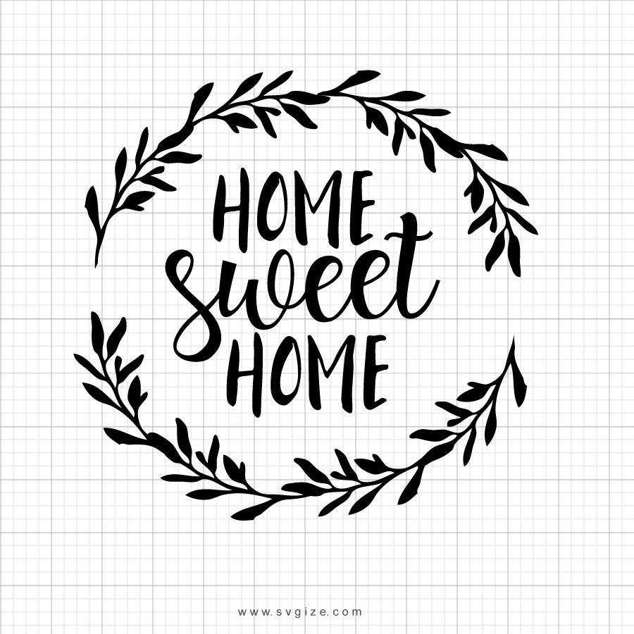 Home Sweet Home Svg Saying - SVGize