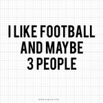 I Like Football And Maybe 3 People Svg Saying