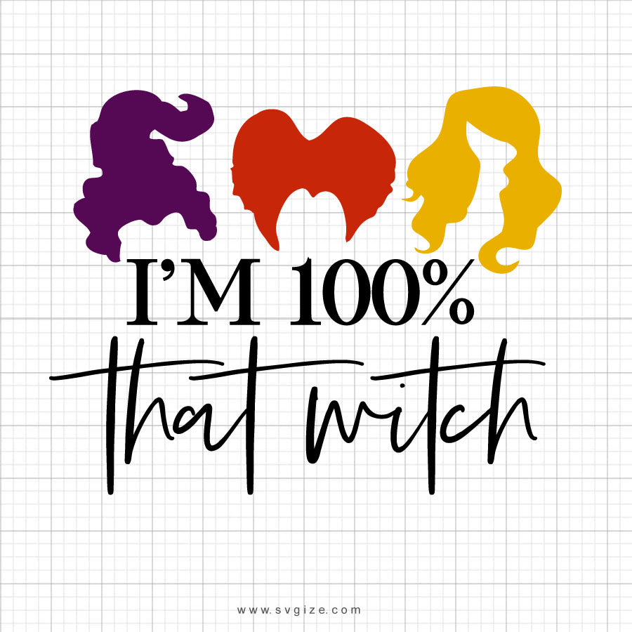 I'm 100 Percent That Witch Svg Saying - svgize