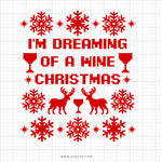 I'm Dreaming Of A Wine Christmas Svg Printable